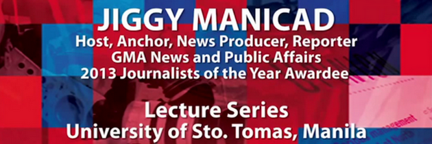 Journalists of the Year (JOY) Lecture Series, UST Manila: Jiggy Manicad on reporters and their motivation