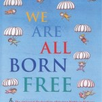 We are All Born Free and Equal – Our Human Rights Illustrated