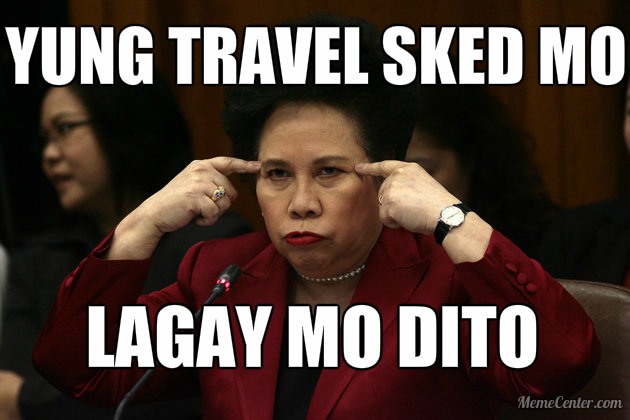 """Yung travel sked mo, lagay mo dito."" | Meme by Val Amiel Vestil via MemeCenter.com"
