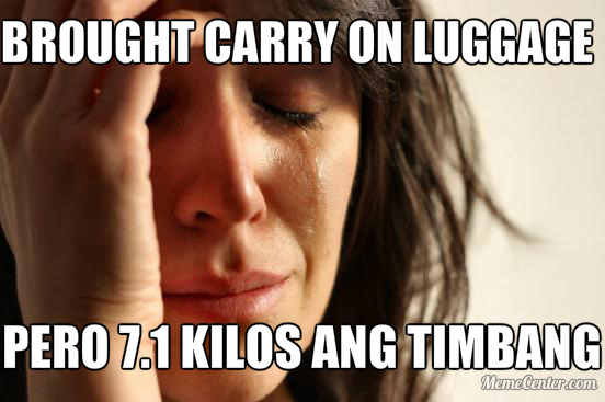 """Brought carry on luggage, pero 7.1 kilos ang timbang."" 